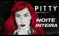 PITTY – NOITE INTEIRA
